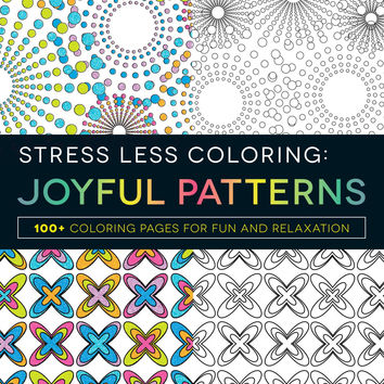 Stress Less Joyful Patterns Adult Coloring Book With Soft Cover