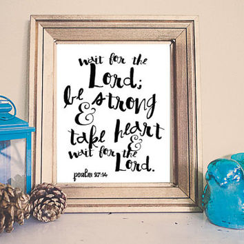 Wait for the Lord  // Scriptire Printable // Instant Download  // Psalm 27:17 //  Home Decor // Black Ink // Wall Art