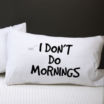 personalised i don't do mornings pillow case by a piece of | notonthehighstreet.com