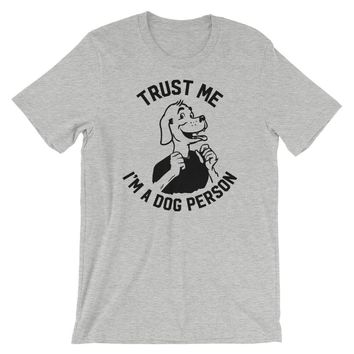 Trust Me I'm A Dog Person T-Shirt