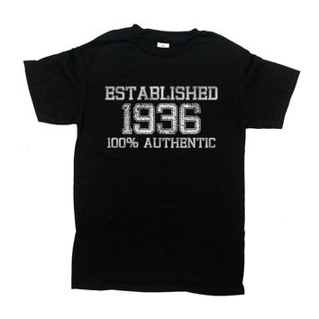 Funny Birthday T Shirt Established 1936 (Any Year) 100% Authentic 80th Birthday Gift Custom TShirt Birthday Present Mens Ladies Tee - SA576