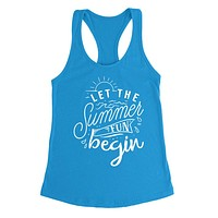 Let the summer fun begin  summer vacation  funny and cute  Ladies  Racerback Tank Top