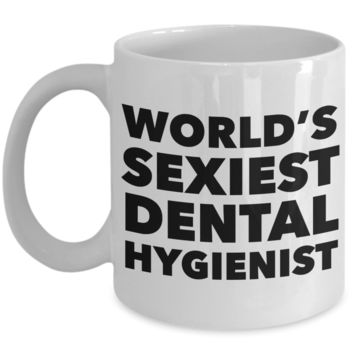 World's Sexiest Dental Hygienist Mug Sexy Gift Ceramic Coffee Cup