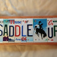 SADDLE UP Custom Recycled LICENSE Plate Art Sign
