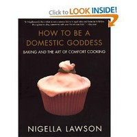 Amazon.com: How to Be a Domestic Goddess: Baking and the Art of Comfort Cooking (9780786886814): Nigella Lawson: Books