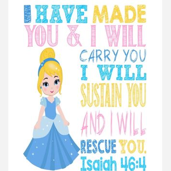 Cinderella Christian Princess Nursery Decor Wall Art Print - I have made you and I will rescue you - Isaiah 46:4 Bible Verse - Multiple Sizes