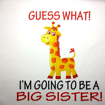 Giraffe T-Shirt / Big Sister Shirt / Guess What / T-Shirt  / Onesuit / Funny Shirt / Pregnancy Reveal / Announcement