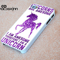 Unicorns Are Awesome iPhone 4s iphone 5 iphone 5s iphone 6 case, Samsung s3 samsung s4 samsung s5 note 3 note 4 case, iPod 4 5 Case