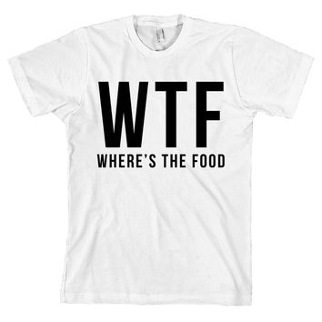 WTF Where's The Food Bella + Canvas T Shirt Funny Fashion Tee Foodie NEW