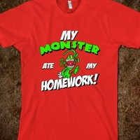 MY MONSTER ATE MY HOMEWORK FUNNY SARCASTIC SCHOOL SHIRT