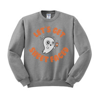 Let's Get Sheet Faced Ghost Crewneck Sweatshirt