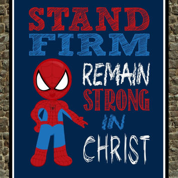Super Hero Wall Art - Stand Firm Remain Strong in Christ - Christian Spiderman Nursery Decor