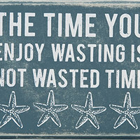 The Time You Enjoy Wasting is Not Wasted Time - Aqua marine Box Sign with Starfish Print - 5-in x 4-in