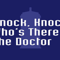 Knock Knock! Who's There The Doctor T-Shirt | SnorgTees