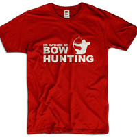 I'd Rather Be Bow Hunting Men Women Ladies Funny Joke Geek Clothes T shirt Tee Gift Present