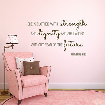 She is clothed in strength - she is clothed - proverbs 31 25 - christian wall decals - christian wall decor - scripture wall decal
