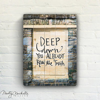 Deep Down - Handscripted Inspration over photo of wood on a cobble stone wall - Slatted Plank Wood Sign