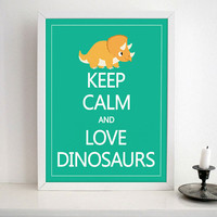 Keep Calm And Love Dinosaurs- Nursery wall art print on Matte Heavy Weight Paper