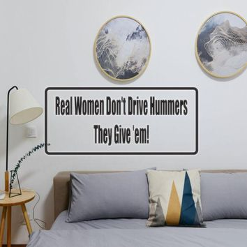 Real Wolen Don'T Drive Hummers They Give Them Vinyl Wall Decal - Removable