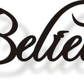 Believe Sign - Metal Art - Wall Decor - In or Out Door
