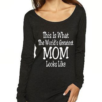 This Is What The Worlds Greatest Mom Looks Like Women's Long Sleeve Shirt