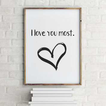 I Love You Most print, Valentines day decor,Gift for her,Inspirational print,Happy Valentine,Love You print,Home decor,Room decor,Printable