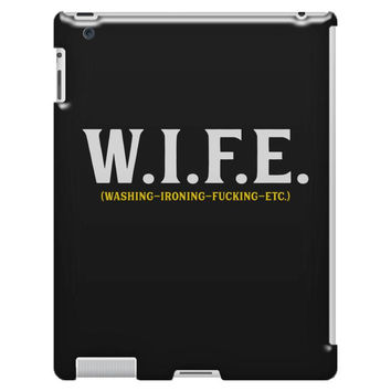 Wife... Washing Ironing Fucking Etc iPad 3/4 Case