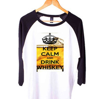 KEEP CALM AND DRINK WHISKEY Short Sleeve Raglan - White Red - White Blue - White Black XS, S, M, L, XL, AND 2XL*AD*