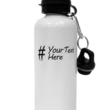 Personalized Hashtag Aluminum 600ml Water Bottle by TooLoud