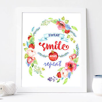 Sweat Smile And Repeat Print, Sweat Smile And Repeat Quote, Inspiration Quote, Motivation Poster, Wisdom Words, Wall Art Printable, Flowers