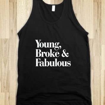 YOUNG, BROKE AND FABULOUS