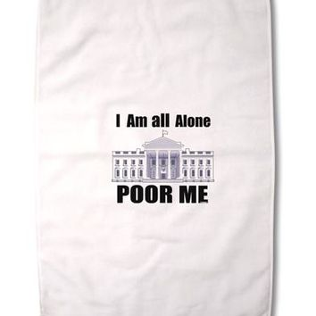 "I'm All Alone Poor Me Trump Satire Premium Cotton Sport Towel 16""x25 by TooLoud"
