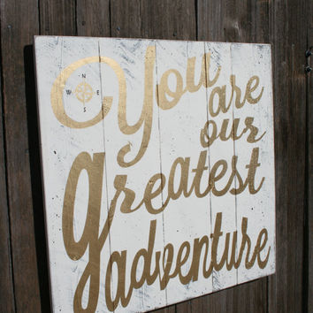 You Are Our Greatest Adventure Nursery Pallet Sign Gold Nursery Wall Decor Compass Wall Art Shabby Chic Vintage Wood Primitive Wood Baby