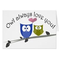 Owl always love you, cute Owls Art Card