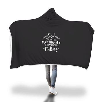 Hooded Blanket For Woman & Kids with Christian Saying - God Couldn't Be Everywhere So He Created Mothers - Spirituality Gift For Her & Her Child - Christian Mom & Children Gifts