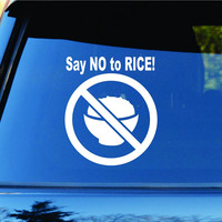 Say No To Rice Car Truck Window Windshield Lettering Decal Sticker