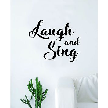 Laugh and Sing Quote Wall Decal Sticker Bedroom Room Art Vinyl Inspirational Motivational Teen School Baby Nursery Kids Office Music