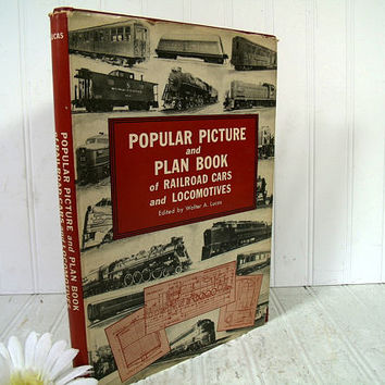 Vintage Popular Picture and Plan Book of Railroad Cars and Locomotives Edited by Walter A. Lucas 1951 Railroad Hobbyists / Model Makers Book