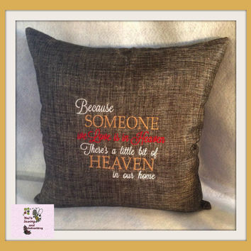 Because SOMEONE we Love is in Heaven  Pillow !! SPECIAL PRICE !!