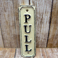 Pull Cast Iron Sign Plaque Cream OFF White Wall Decor Sign Shabby Style Chic Distressed Door Handle Entrance Home Office Instruction Plaque