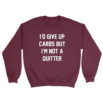 I'd give up carbs but I'm not a quitter running mucle gym graphic Crewneck Sweatshirt