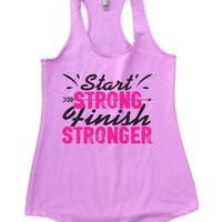 Start STRONG Finish STRONGER Womens Workout Tank Top