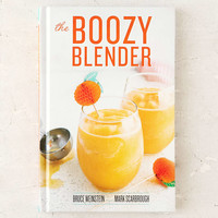 The Boozy Blender By Bruce Weinstein & Mark Scarbrough - Urban Outfitters
