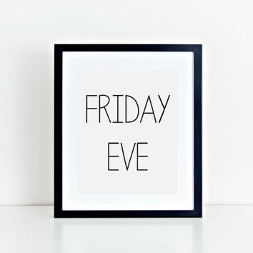 Friday Eve - Digital Print - Instant Download - Day of The Week - Thursday - Framable Poster - Printable Wall Art - Home Decor - Weekend