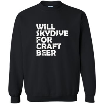 Skydive Craft Beer Adult Humor Tee Printed Crewneck Pullover Sweatshirt