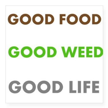 GOOD LIFE Sticker> GOOD FOOD GOOD WEED GOOD LIFE> 420 Gear Stop