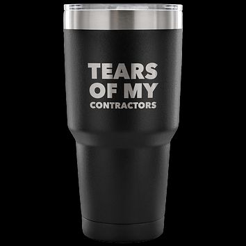 Tears of My Contractors Tumbler Funny Metal Mug Double Wall Vacuum Insulated Hot Cold Travel Cup 30oz BPA Free