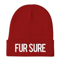 Fur Sure - Workaholics Inspired Embroidered Beanie