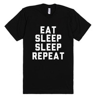 Eat, Sleep, Sleep, Repeat