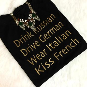 Drink Russian Drive German Wear Italian Kiss French gold letters printed Tumblr shirts women t shirt graphic Tees t-shirts top